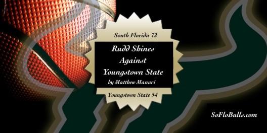 Rudd Shines Against Youngstown State| by Matthew Manuri | SoFloBulls.com |