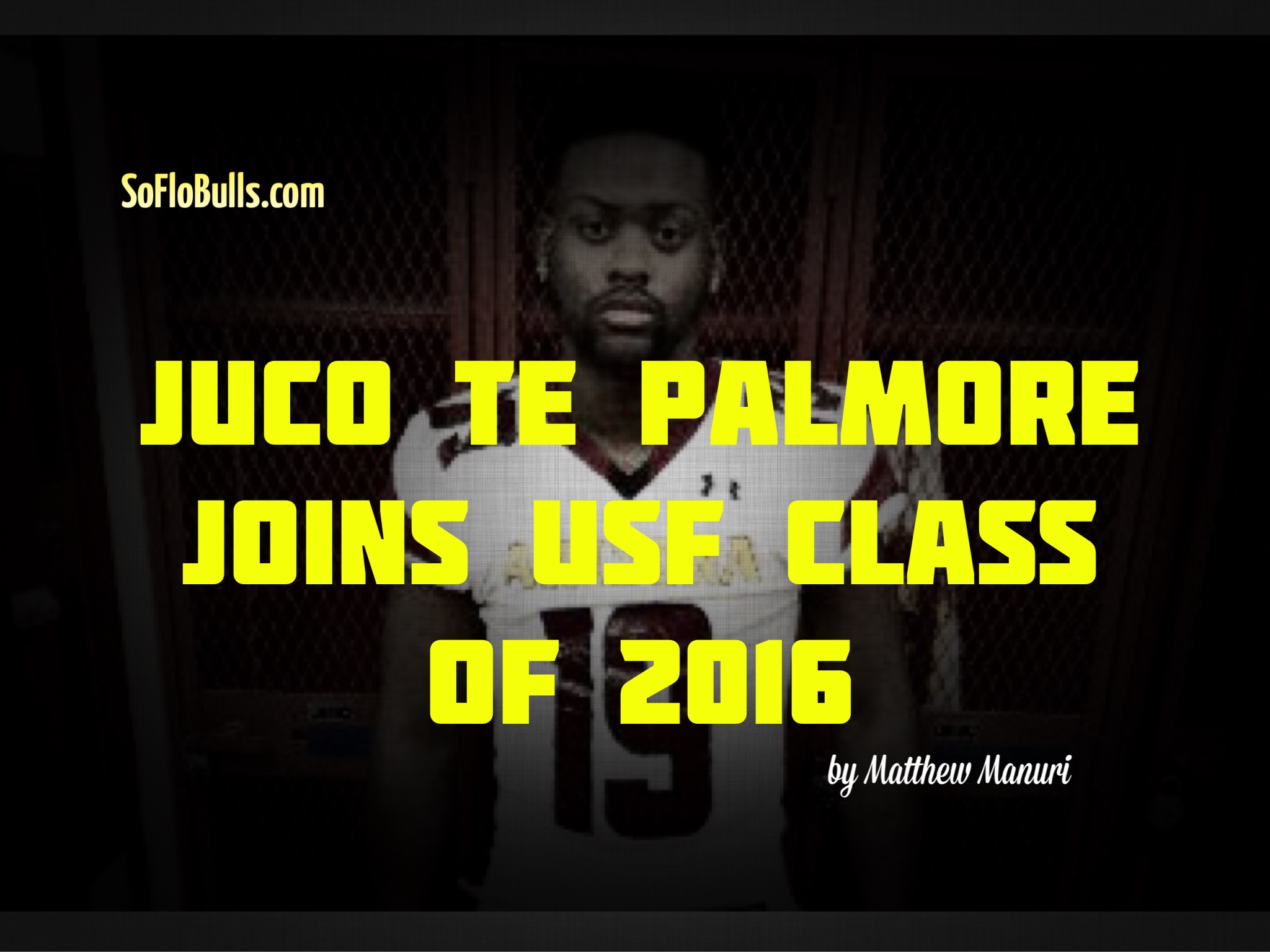 JUCO TE Palmore Joins USF Class of 2016 by Matthew Manuri (2048x1535)